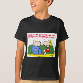 feel lonesome date dating T-Shirt
