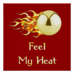 Feel My Heat Flaming Pinball Poster