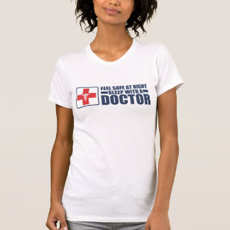 Feel Safe at Night Sleep With a Doctor Tee Shirts