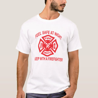 Feel Safe at Night Sleep With a Firefighter Tee Sh