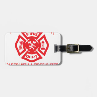 Feel Safe at Night Sleep With a Firefighter Tee Sh Bag Tag