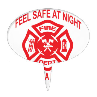 Feel Safe at Night Sleep With a Firefighter Tee Sh Cake Topper