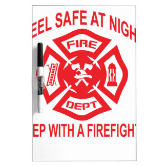 Feel Safe at Night Sleep With a Firefighter Tee Sh Dry-Erase Board