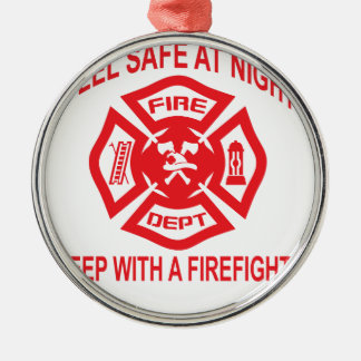 Feel Safe at Night Sleep With a Firefighter Tee Sh Metal Ornament