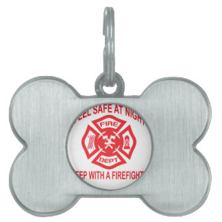 Feel Safe at Night Sleep With a Firefighter Tee Sh Pet ID Tag