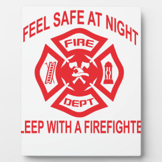 Feel Safe at Night Sleep With a Firefighter Tee Sh Plaque