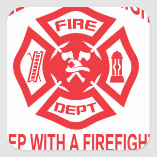 Feel Safe at Night Sleep With a Firefighter Tee Sh Square Sticker