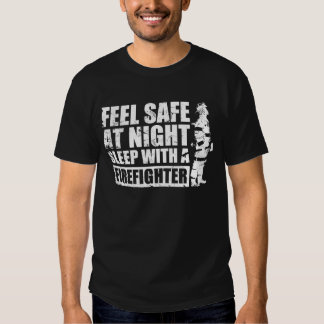 Feel Safe at Night Sleep With a Firefighter Tee Shirt