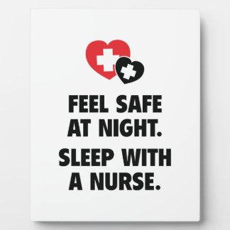 Feel Safe At Night. Sleep With A Nurse. Display Plaques