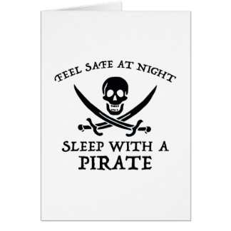 Feel Safe At Night. Sleep With A Pirate. Card