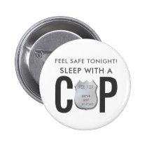 feel safe funny cop police humor button