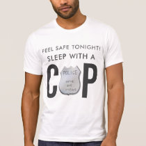 feel safe funny cop police humor T-Shirt
