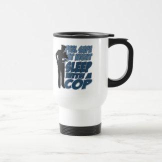 Feel Safe, Sleep with a Cop 15 Oz Stainless Steel Travel Mug