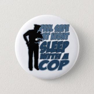Feel Safe, Sleep with a Cop Button