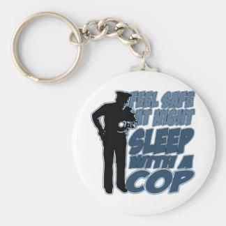 Feel Safe, Sleep with a Cop Keychain