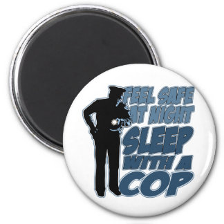 Feel Safe, Sleep with a Cop Magnet