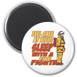 Feel Safe, Sleep with a Firefighter 2 Inch Round Magnet