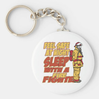 Feel Safe, Sleep with a Firefighter Basic Round Button Keychain