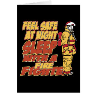 Feel Safe, Sleep with a Firefighter Card