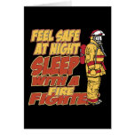 Feel Safe, Sleep with a Firefighter Greeting Cards