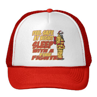 Feel Safe, Sleep with a Firefighter Trucker Hat