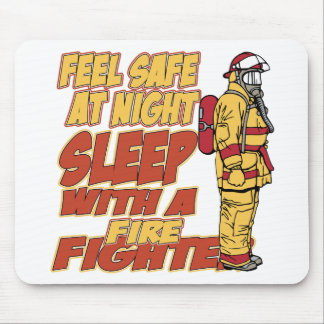 Feel Safe, Sleep with a Firefighter Mouse Pads