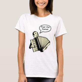 Feel the Accordion Force T-Shirt