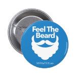 """Feel The Beard"" 2.25"" button"