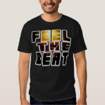 Feel The Beat Tee Shirts