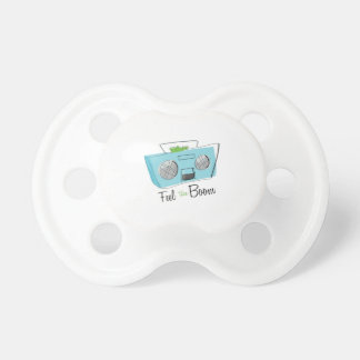 Feel the Boom Pacifier