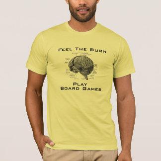 Feel The Burn - Play Board Games T-Shirt