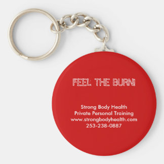 FEEL THE BURN!, Strong Body HealthPrivate Perso... Keychain
