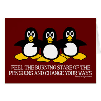 Feel The Burning Stare Of The Penguins Greeting Cards