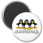 Feel The Burning Stare Of The Penguins Magnet
