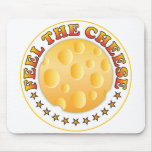 Feel The Cheese R Mouse Mats