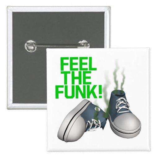 Feel The Funk Pinback Button