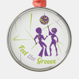 Feel The Groove Metal Ornament