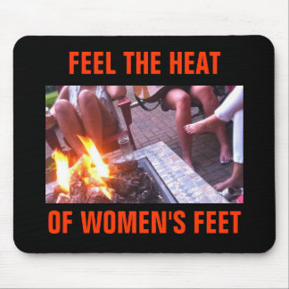FEEL THE HEAT OF WOMEN'S FEET MOUSE PAD