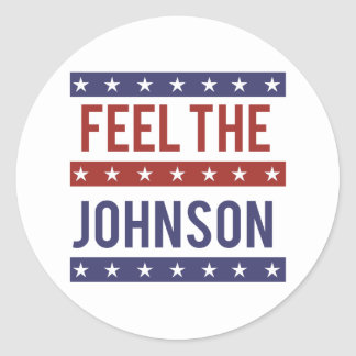 Feel the Johnson - Gary Johnson 2016 - -  Classic Round Sticker
