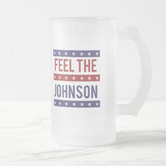 Feel the Johnson - Gary Johnson 2016 - -  Frosted Glass Beer Mug