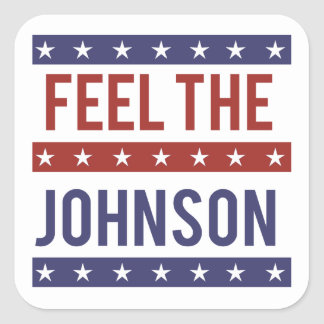 Feel the Johnson - Gary Johnson 2016 - -  Square Sticker