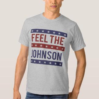 Feel the Johnson - Gary Johnson 2016 - -  T Shirt