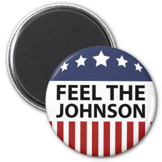 Feel The Johnson Magnet