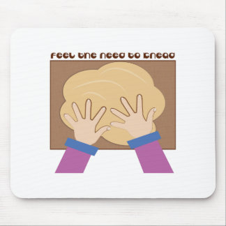 Feel The Knead Mouse Pad