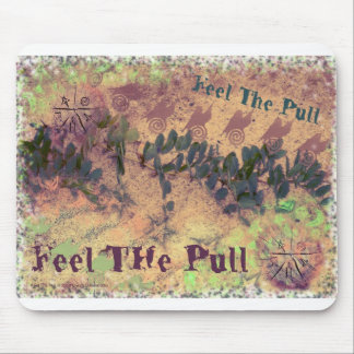 Feel The Pull Mouse Pad