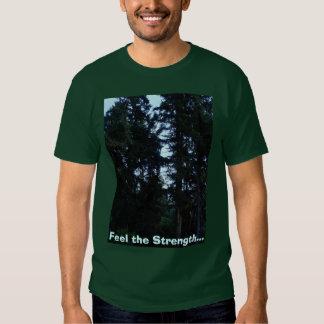 Feel the Strength... T-shirt