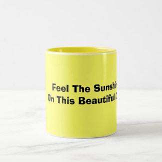 Feel The SunshineOn This Beautiful Day! Two-Tone Coffee Mug
