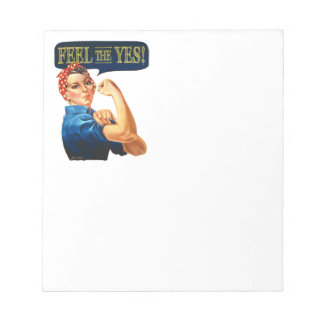 Feel the Yes! Rosie the Riveter Notepad