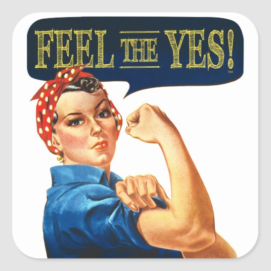 Feel the Yes! Rosie the Riveter Square Sticker