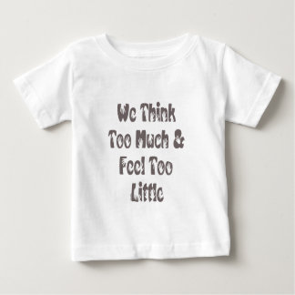 Feel too little baby T-Shirt